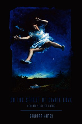 On the Street of Divine Love, by Barbara Hamby