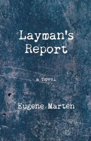 Layman's Report, by EugeneMarten
