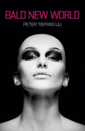 Bald New World, by Peter TieryasLiu