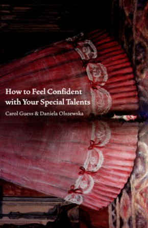 How to Read How to Feel Confident with Your Special Talents, by Carol Guess & DanielaOlszewska