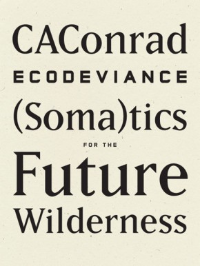 ECODEVIANCE, by CAConrad