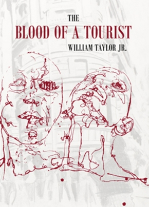 The Blood of a Tourist, by William Taylor Jr.