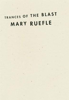 Trances of the Blast, by MaryRuefle