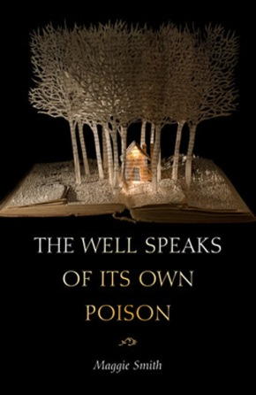 THE WELL SPEAKS OF ITS OWN POISON, by MaggieSmith