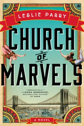 CHURCH OF MARVELS, by Leslie Parry