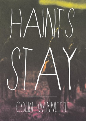 To the West of Western: Colin Winnette's HAINTS STAY