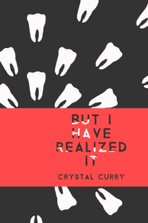 Crystal Curry's BUT I HAVE REALIZED IT