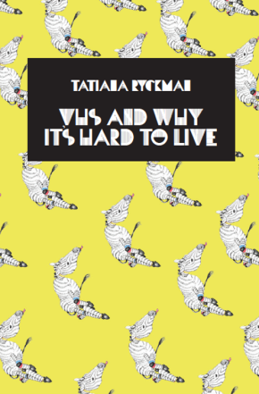 VHS & WHY IT'S HARD TO LIVE by TatianaRyckman