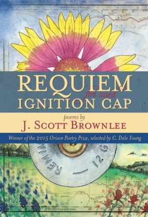 REQUIEM FOR USED IGNITION CAP by J. Scott Brownlee