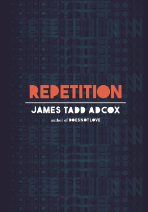 James Tadd Adcox's REPETITION